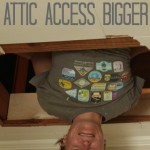 make your attic access bigger
