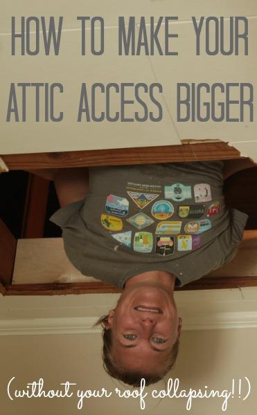 make your attic access bigger