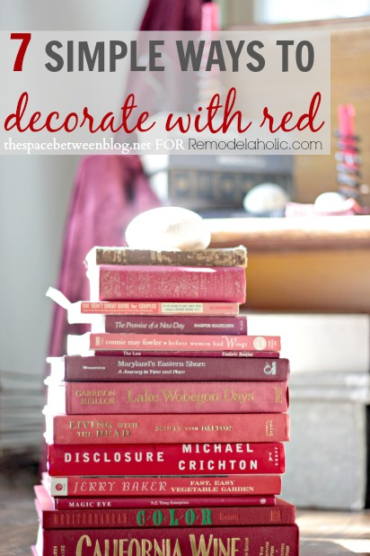 7 ways to decorate with red