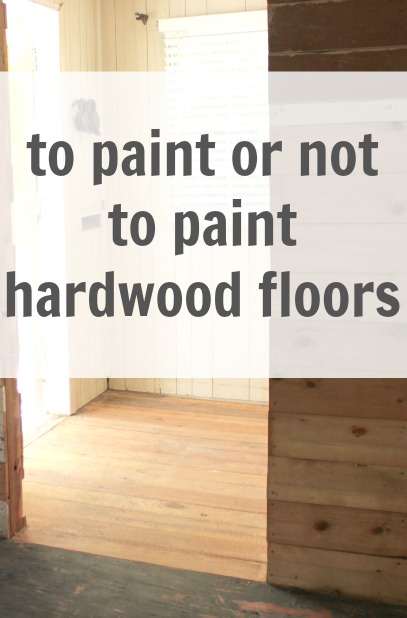 do we want painted hardwood floors