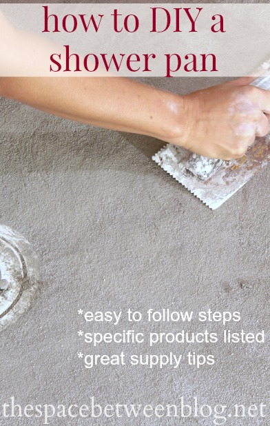 how to diy a shower pan - instructional tutorial covering all of the steps from start to finish