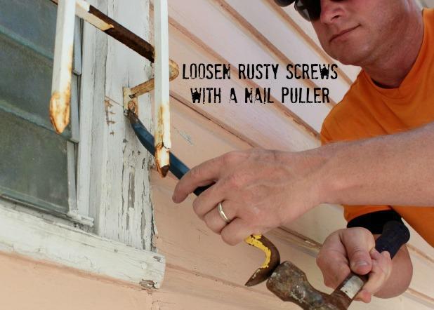 loosen rusty screws with a pry bar